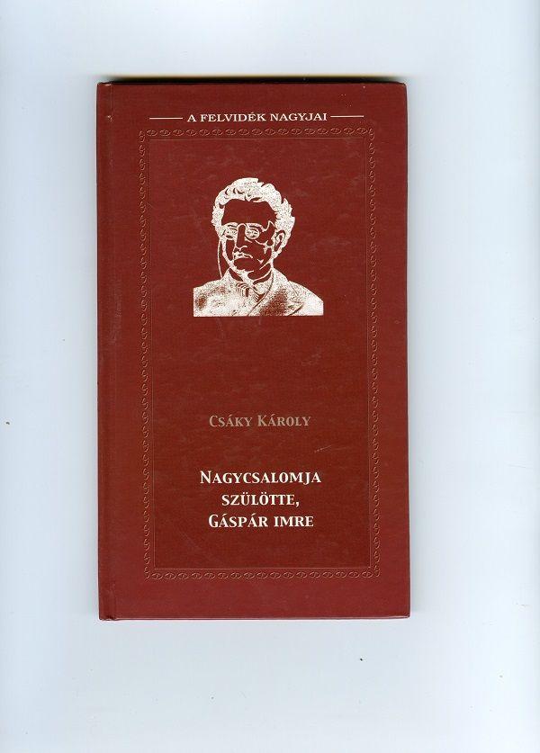 A 2004-ben kiadott Gáspár-köny Csáky Károly reprodukcióján