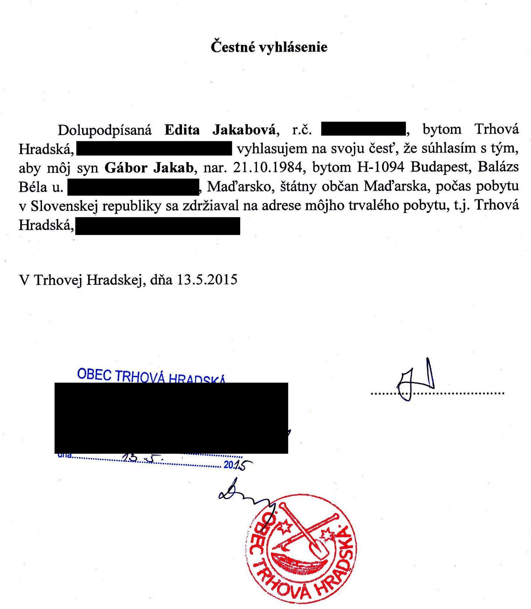 Vendég a szülői háznál. Az édesanya nyilatkozata arról, hogy szállást biztosít fiának a Szlovák Köztársaság területén való tartózkodása idejére...