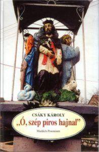 A szakrális néprajzi tanulmányokat tartalmazó kötet. Csáky Károly repr.