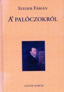 Szeder Fábián Palócokról szóló kötete. Csáky Károly repr.