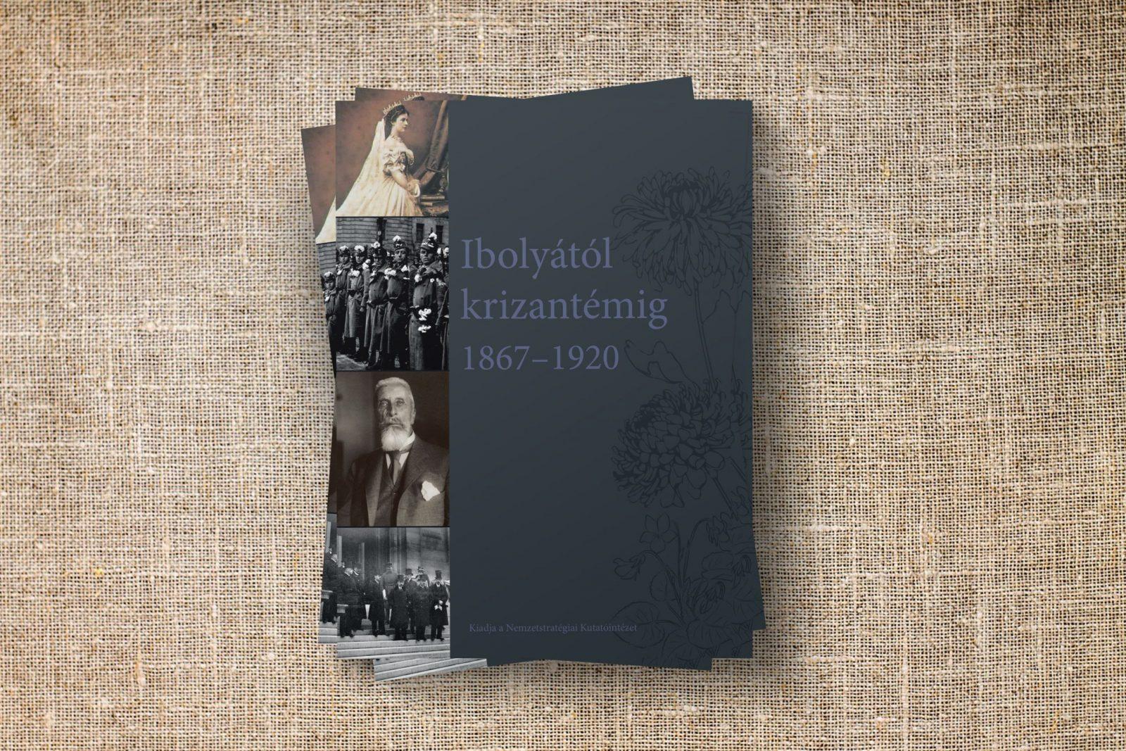 Ibolyától krizantémig 1867–1920